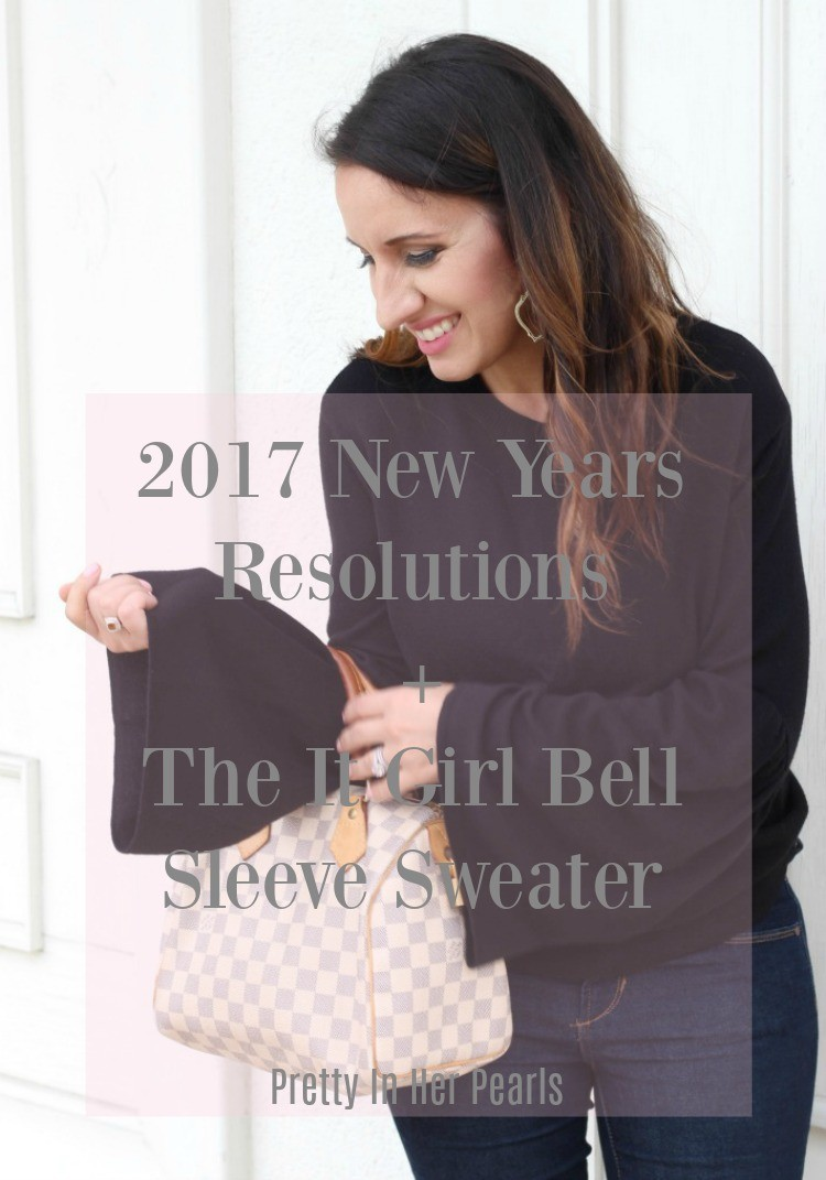 2017 New Years Resolutions + The It Girl Bell Sleeve Sweater, Pretty In Her Pearls, Houston Blogger, Petite Blogger, #nordstrom #petiteblogger #petitestyle #classicstyle