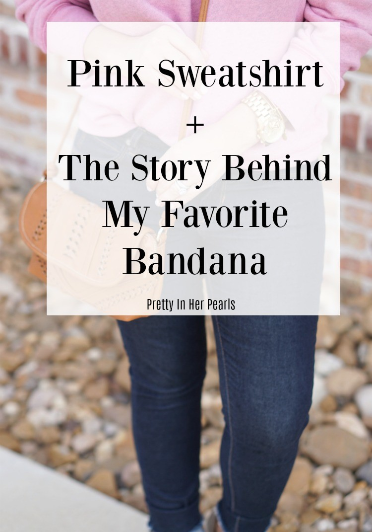 Pink Sweatshirt + The Story Behind My Fave Bandana, Madewell sweatshirt, skinny jeans and wedges, Pretty In Her Pearls, Houston Blogger, Petite Blogger, Mom Style,